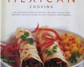 MEXICAN COOKING ~  Authentic Tastes of Meixco ~ Classic & Regional Recipes ~ Stunning Photos **