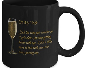 To my Wife - Just like Wine Gets Sweeter Mug
