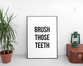 Bathroom Wall Art, Brush Those Teeth, Bathroom Print, Bathroom Decor, Bathroom Sign, Kids Bathroom Print, Black and White Cleaning Art