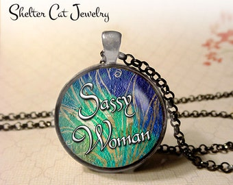 "Sassy Woman Necklace - 1-1/4"" Circle Pendant or Key Ring - Wearable Photo Art Jewelry - Girl Power, Motivation, Inspiration, Gift for Her"