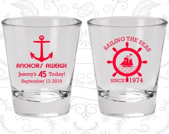 45th Birthday Shot Glass, Anchors Aweigh, Nautical Birthday Shot Glass, Anchor Birthday, Birthday Shot Glass, Birthday Glass (20023)