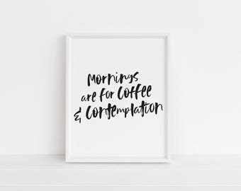 Mornings Are For Coffee and Contemplation Print - Stranger Things Wall Art - Stranger Things Poster - Typography Quote