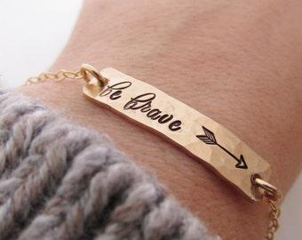 Be Brave Gold Bar Bracelet - Arrow Bracelet  - Silver bar bracelet - hand stamped jewelry - Inspirational Jewelry - Layering Bracelet
