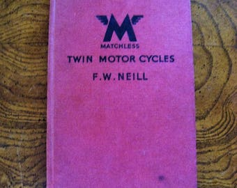 Matchless Twin Motorcyles by F.W. Neill Vintage 1957 Book