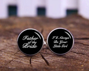 I'll Always Be Your Little Girl, Personalized Cuff Links, Father Of The Bride, Custom Photo, Any Text Cuff Links, Custom Wedding Cuff Links