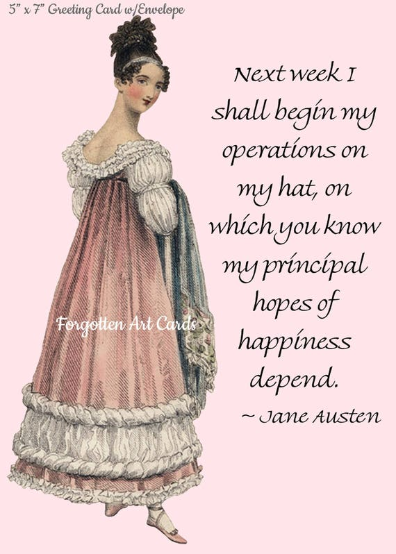 "Jane Austen Card, Next Week I Shall Begin My Operations On My Hat, 5"" x 7"" Greeting Card w/Envelope, Blank Inside, Pretty Girl Postcards"