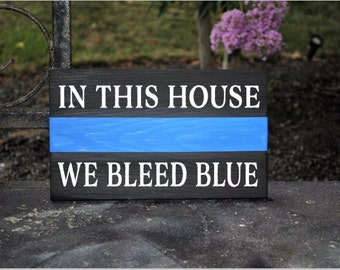 In this house we bleed blue, thin blue line, police officer gift, cop gift, we bleed blue, wooden sign, home decor, police family