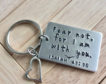 Fear Not ~ Isaiah 41:10  Key Chain with Heart Charm~Light Weight Aluminum