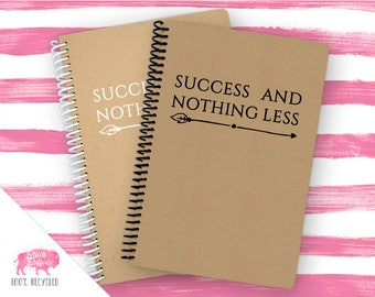 Spiral Notebook | Spiral Journal Planner | Journal | 100% Recycled | Success Nothing Less | BB042