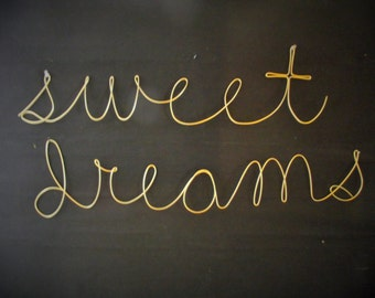 Sweet dreams- 6in gold wire words