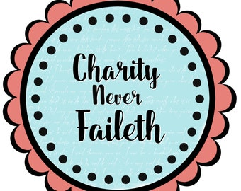 Charity Never Faileth- Cupcake toppers or gift tags- LDS relief society