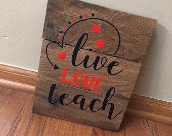 Rustic Handmade Custom Wall Decor Wall Hanging Reclaimed Real Wood Stained Live Love Teach Teacher Classroom Sign