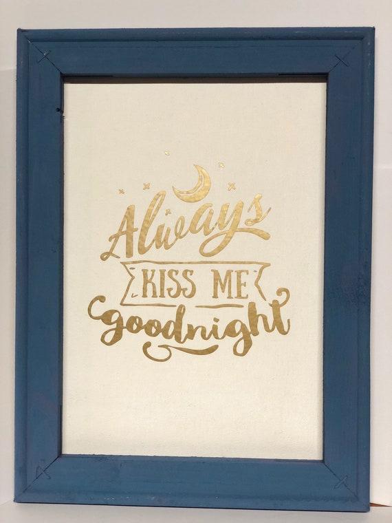 Romantic Reverse Canvas Always Kiss Me Goodnight Bedroom