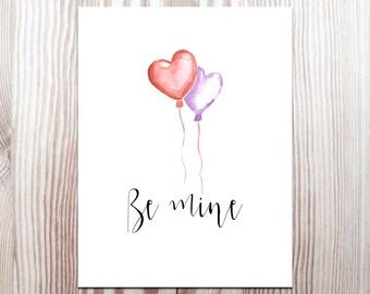 "Love Quote Valentine Print ""Be Mine"" Printable Card Valentine Card St.Valentines Day Gift Instant Download"