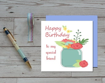 Special Friend Birthday Card - Floral Birthday Card - Cards For Her - Ladies Birthday Card - Traditional Birthday Cards - Handmade Cards