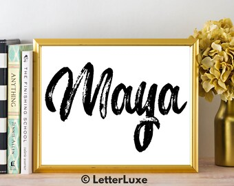 Maya Name Art - Printable Gallery Wall - Living Room Printable - Digital Print - Bedroom Decor - Last Minute Gift for Mom or Girlfriend