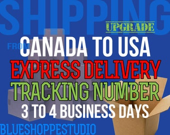 Shipping Upgrade Canada to USA Express Delivery with Tracking Number 3 to 4 Business Days for BlueShoppeStudio Customers