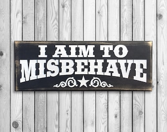 """I Aim to Misbehave Wall Sign 5.5"""" x 15"""""""