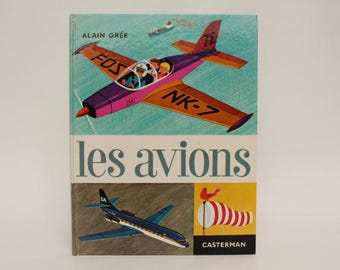LES AVIONS, 1964, Vintage french book by Alain Grée, Éditions Casterman, Collection Cadet-Rama
