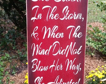She stood in the storm, and when the wind did not blow her way, she adjusted her sails