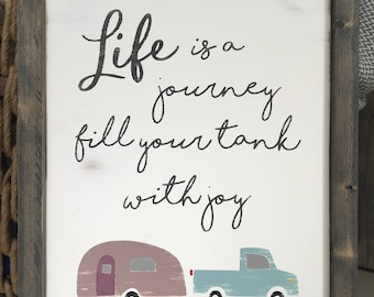 Life Is A Journey | Fill Your Tank With Joy | Framed Wood Sign | Hand Painted Camper Decor