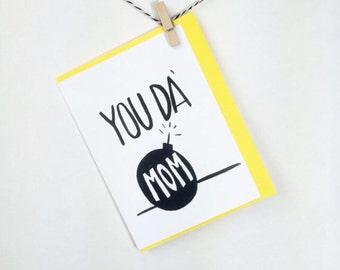 you da mom. mothers day card. card for mom. You da mom. The bomb