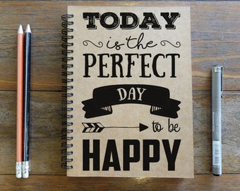 Spiral Notebook/Sketchbook/Kraft Journal/Personalized Journal - Blank paper - Today Is The Perfect Day To Be Happy - 001