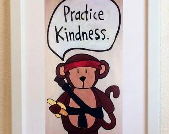 Practice Kindness-Monkey (Print)