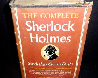 The Complete Sherlock Holmes: All Four Novels/all Fifty-Six Adventures - 1930 Doubleday