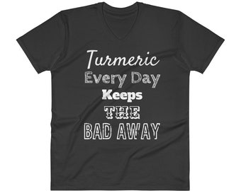 Turmeric Every Day Keeps The Bad Away V-Neck T-Shirt