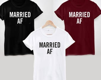 Married AF Newlyweds T-Shirt