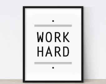 Work Hard, Office Wall Art, Inspirational Print, Black and White Art, Inspirational Quote, Home Office Decor, Quote Poster, Minimalist Art