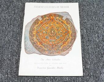 Ancient Cultures Of Mexico The Aztec Calender By Francisco Gonzalez Davila