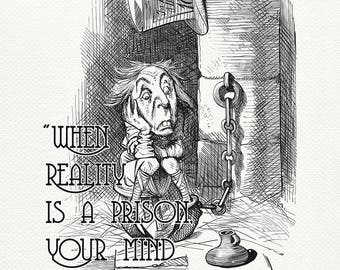 When reality is a prison - the Mad Hatter quote poster - Alice in Wonderland classic style print based on illustration by J. Tenniel  #103