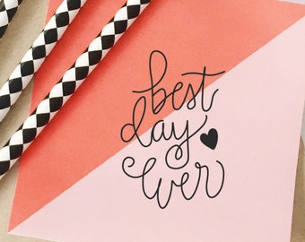 Best Day Ever Hand Lettered Wedding Stamp, Wedding Invitation Stamp, Save the Date Stamp, Calligraphy Stamp, Thank You Stamp, Stamp No. 67W