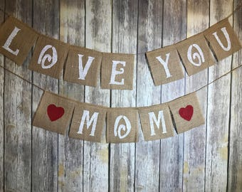 Mother's Day Banner, Personalized Banner, Love you Mom Banner