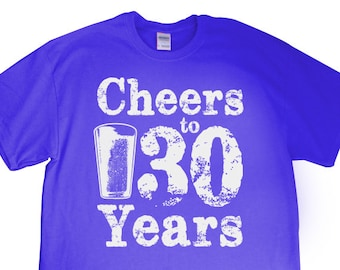 "New ""Cheers to 30 Years"" UNISEX T-shirt For 30th Birthday, BarCrawlParty, Wife, Husband, Girlfriend, Boyfriend, Brother, Sister, Friend"