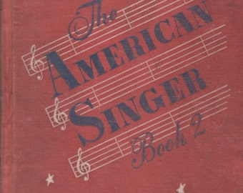 Vintage Book: The American Singer, Book 2, by Beattie and others, American Book Co. 1944