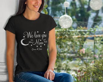 We Love you to the moon and back T-shirt