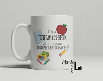 Im a Teacher, What is your Superpower? Mug, teacher mug, teacher gift, superpower, gift for her, gift for him, double sided image