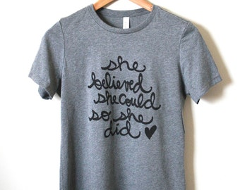 She believed She could so She did, Inspirational T-shirt, Women's Relaxed Tee- MADE TO ORDER