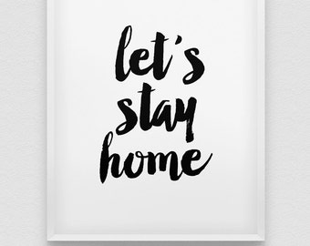 printable 'let's stay home' wall art // instant download typographic print // black and white minimalistic home decor print