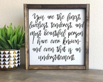 You are the finest | F. scott fitzgerald | Framed wood sign