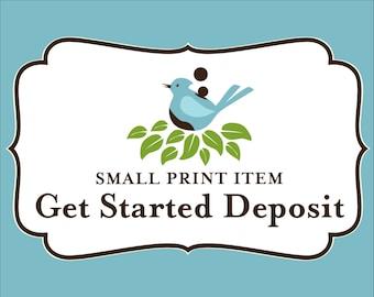 Small Print Item: Get Started Deposit