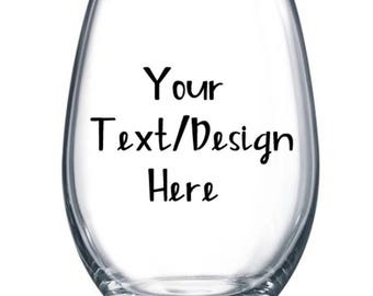 CUSTOMIZED wine glasses - YOUR OWN text/design