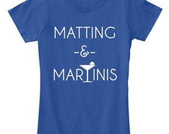 Free Shipping - Matting and Martinis Scrapbook T Shirts