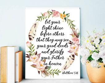 Let your light shine Matthew 5:16, Bible verse art print, Scripture print, Christian art print, Inspirational quote 16x20 11x14 8x10 5x7 4x6