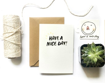 Any Occasion Greeting Card | Have A Nice Day!