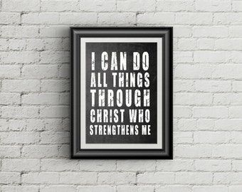 I Can Do All Things Through Christ Who Strengthens Me Philippians 4:13 Christian Wall Art Print