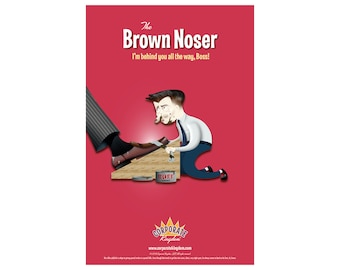 Brown Noser Poster by Corporate Kingdom®